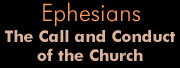 Ephesians: The Call and Conduct of the Church